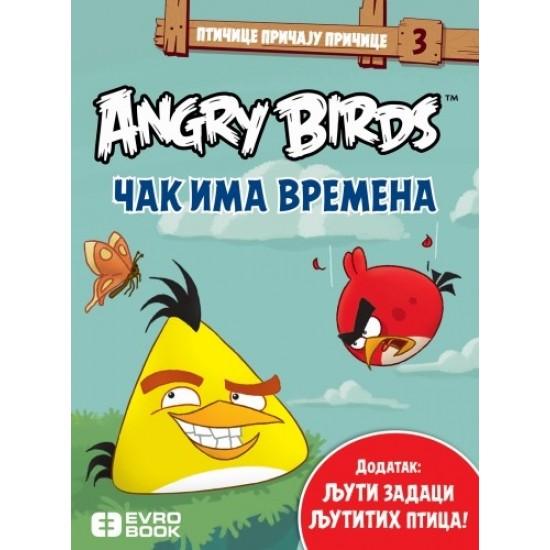 Angry birds - Čak ima vremena