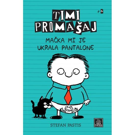 Timi Promašaj - Mačka mi je ukrala pantalone